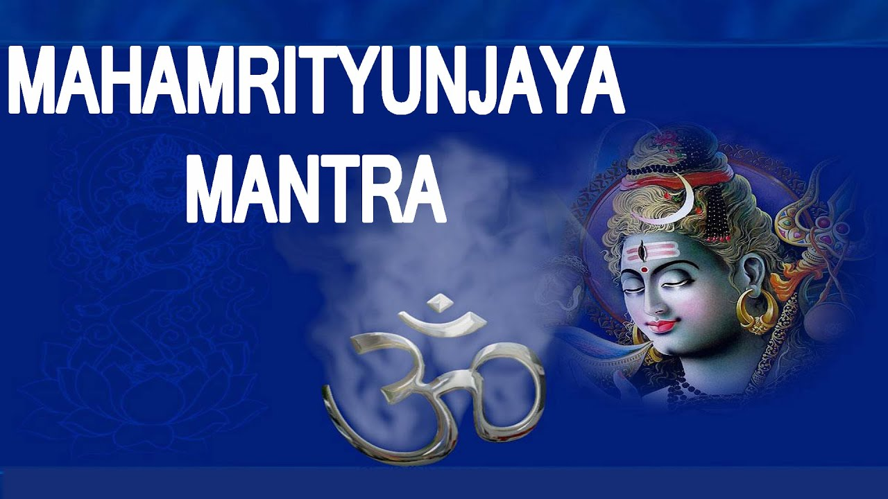 Mahamrityunjaya Mantra – Power to Overcome
