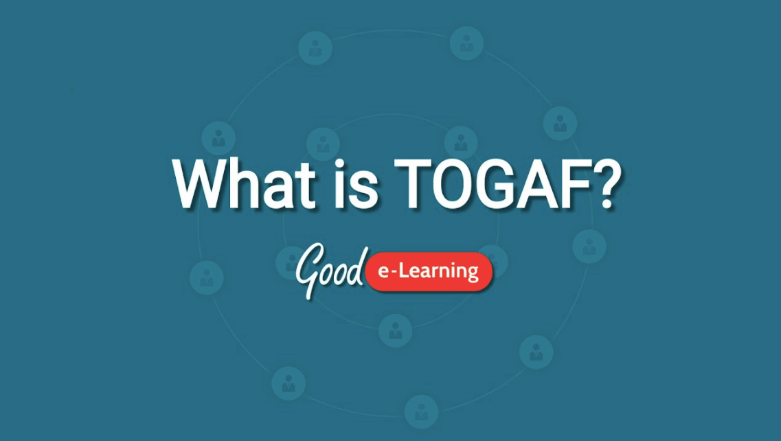 What Is TOGAF? An Enterprise Architecture Methodology For Business